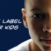 Labels for Kids: Why We Shouldn't Label Our Children