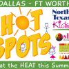 Beat the Summer HEAT at these DFW 'Hot Spots'