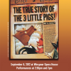 The True Story of the 3 Little Pigs - Giving Away 8 SETS OF TICKETS!