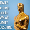 Using Movies as Conversation Starters for Family Discussions