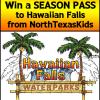 Two Chances to Win a Hawaiian Falls Season Pass