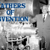 Fathers of Invention: Famous Dads Who Invented Things that Changed our Lives