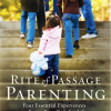 A Review of 'Rite of Passage Parenting'
