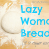 Lazy Woman Bread Recipe