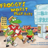 Alexandria's Book Review: Froggy's Worst Playdate