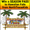 Two Chances to Win a Hawaiian Falls Season Pass