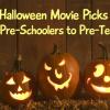 Halloween Movie Picks for Pre-Schoolers to Pre-Teens