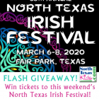 FLASH Giveaway! Win Tickets for North Texas Irish Festival this Weekend!