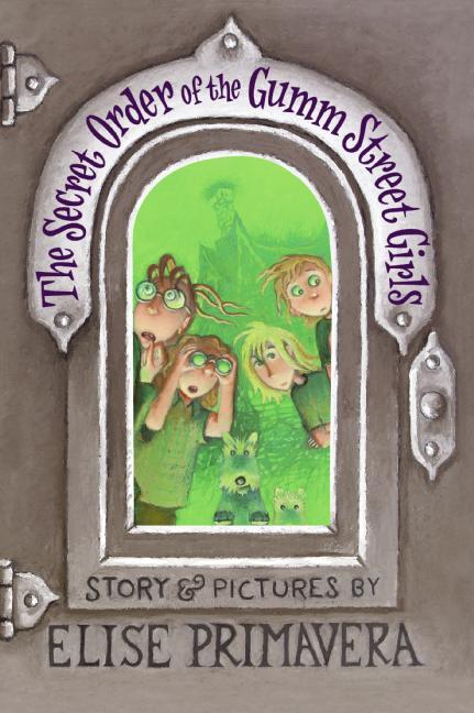 The Secret Order of the Gumm Street Girls - Book Review