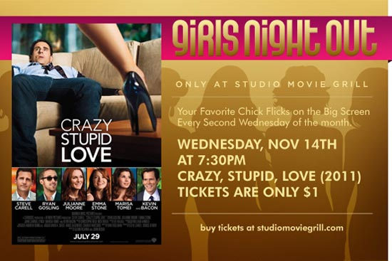 Studio Movie Grill Girls Night Out - Crazy Stupid Love