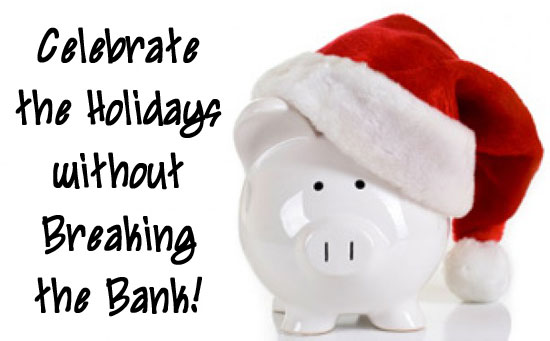 How to Celebrate the Holidays Without Breaking the Bank