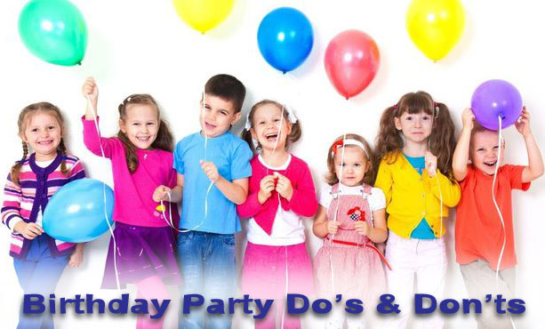 Birthday Party Do's and Don'ts - Birthday Party Etiquette
