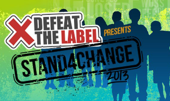 Defeat the Label - Stand4Change 2013
