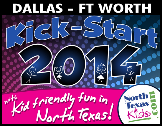 Kick-Start 2014 with Kid Friendly Fun in North Texas