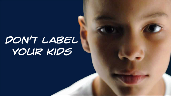 Don't Label Your Kids