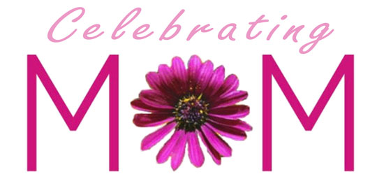Celebrating Mom - Mother's Day Quotes