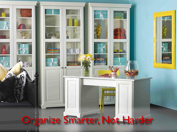 Organizing Tips: Organize Smarter, Not Harder