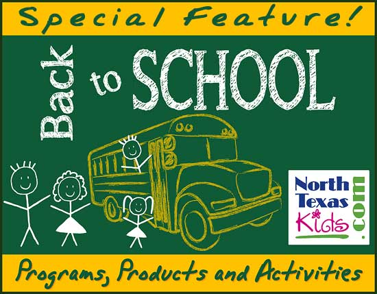 North Texas Kids Magazine - Back to School Special Feature