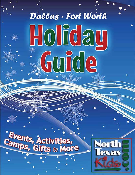 Holiday Guide - North Texas Kids Magazine