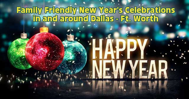 Family Friendly New Year's Eve Events in DFW - North Texas Kids Magazine