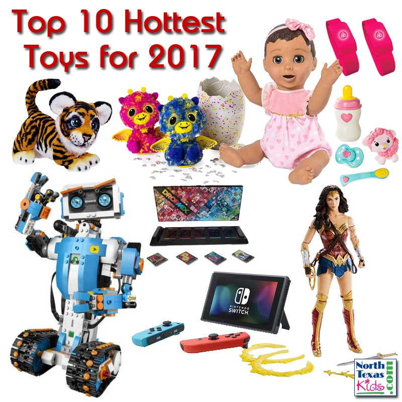 Top 10 Toys for 2017 - Top 10 Hottest Toys for 2017 - North Texas Kids Magazine