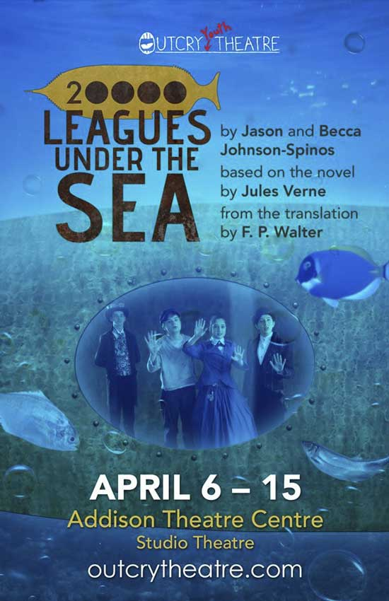 20,000 Leagues Under the Sea - Outcry Youth Theatre - North Texas Kids