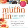 3 Muffin Tin Recipes: Muffin Tin Cooking Makes Meals Fun!
