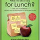 Need Lunch Box Ideas? Tips for Fast, Fun, Healthy Lunch-to-Go
