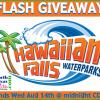 Hawaiian Falls FLASH GIVEAWAY!