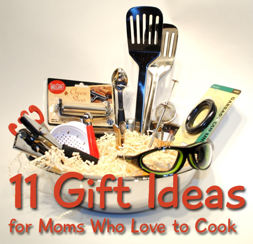 11 Gift Ideas For The Mom Who Loves To Cook